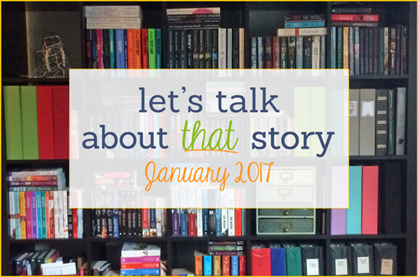 Let's Talk About That Story: January 2017