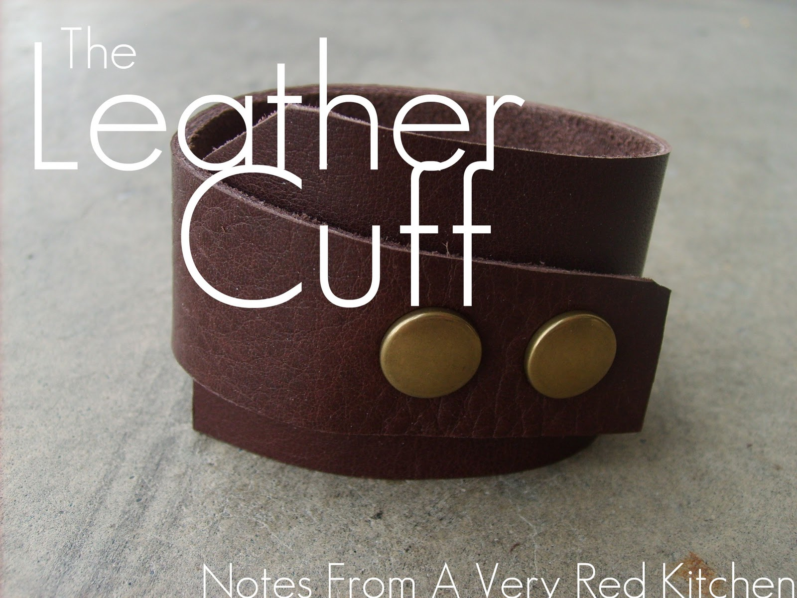 The Leather Cuff Tutorial