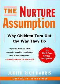The Nurture Assumption By Judith Rich Harris
