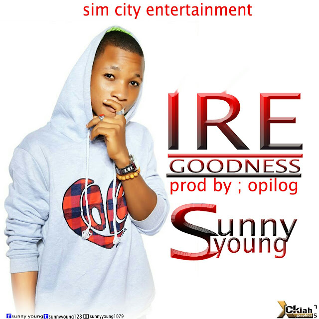 [Music] Download Iree (Goodness) by Sunny Young Prod by OPILOG