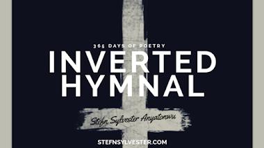 Inverted Hymnal - Stefn Sylvester Anyatonwu