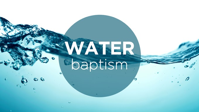 The Essence, Requirement and Significance of Water Baptism