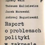 """Ignacy Wald, Tadeusz Kulisiewicz, Jacek Morawski, Andrzej Bogusławski """"Raport o problemach polityki w zakresie alkoholu"""", Instytut Wydawniczy Związków Zawodowych, Warszawa 1981.jpg"""