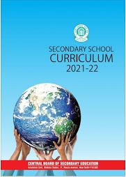 CBSE SECONDARY SCHOOL CURRICULUM 2021-22