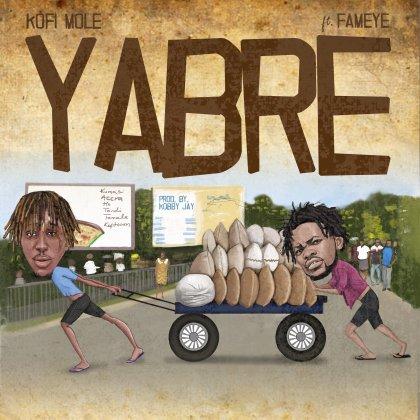 Kofi Mole – Yabre feat. Fameye - BrytGh.Com