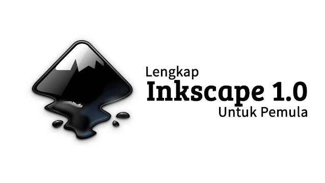 Lengkap Sekali : Pengenalan Dasar Inkscape Untuk Pemula