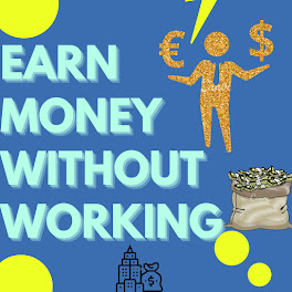 How to make money without working 100% genuine ways