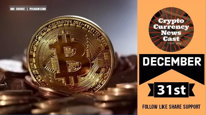 Crypto News Cast For December 31st 2020 ?