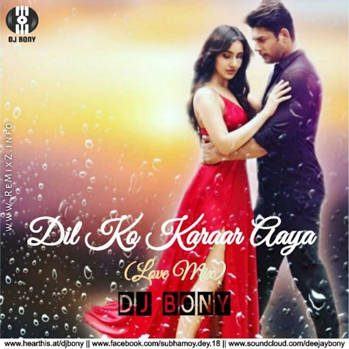 Dil Ko Karaar Aaya (Love Mix) - DJ Bony