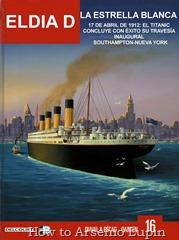 02/12/2016: Se agrega el numero 16 de la colección tradumaquetado por Bender del CRG. 1912, viaje inaugural del Titanic