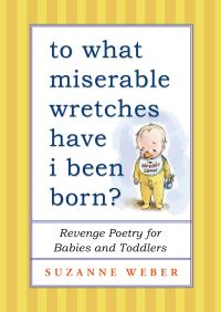 To What Miserable Wretches Have I Been Born? By Suzanne Weber