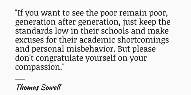 Low Academic Expectations And Poor >> Not Pc Bonus Quote Of The Day Thomas Sowell On The Poverty Of Low