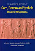 Jeremy Black - Gods, Demons and Symbols of Ancient Mesopotamia