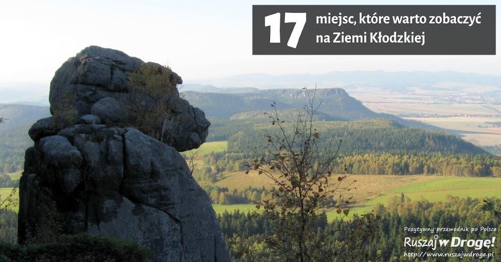 Ruszaj w Drogę - Przewodnik 17 miejsc, które warto zobaczyć na Ziemi Kłodzkiej