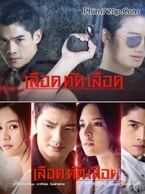 Phim Huyết Chiến Sinh Tử - Film Thailan (2016) (2016)