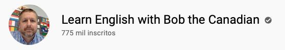 101 canais do YouTube para aprender inglês de graça Learn English with Bob the Canadian