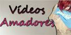 Vídeos Amadores
