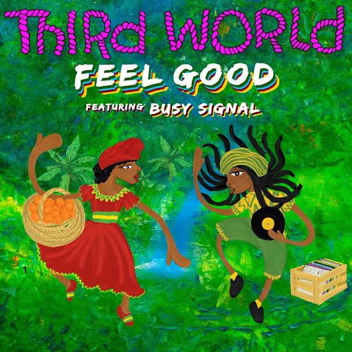 Third World - Feel Good