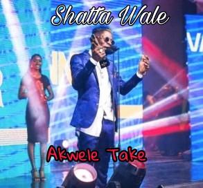 Shatta Wale – Akwele Take (Produced By GigzBeatz)-BrytGh.Com