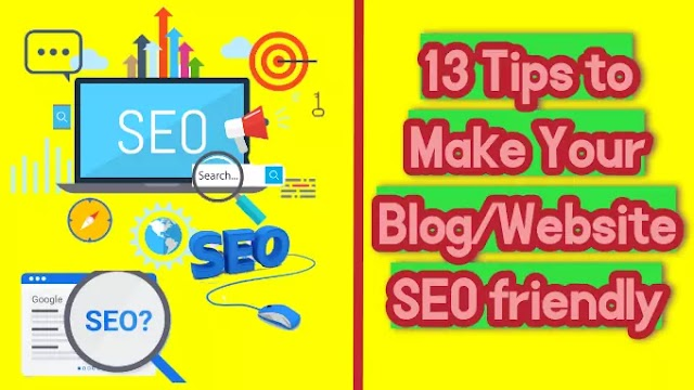 13 Tips To Make Your Website or Blog SEO Friendly | Increase Traffic. 2020
