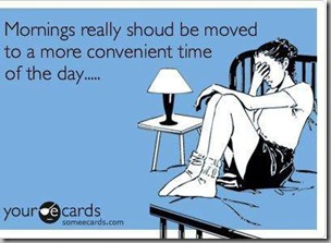 move mornings to more convenient time