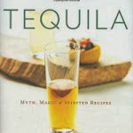 "Karl Petzke ""Tequila. Myth, Magic & Spirited Recipes"", Chronicle Books, San Francisco 2009.jpg"