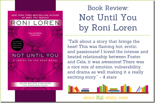 Book Review: Not Until You by Roni Loren | About That Story