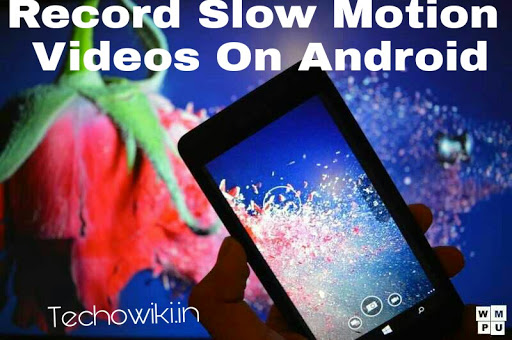 record slow motion video on android