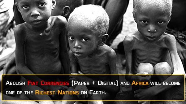 Abolish fiat currencies to end hunger in Africa - Bitcoin is scam
