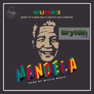 SM Militants – Mandela ft. Joint 77 x Addi Self x Natty Lee x Captan - BrytGh.Com