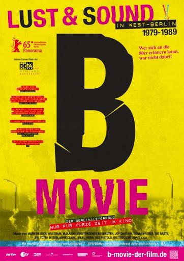 B-Movie: Λαγνεία & Μουσική στο Δυτικό Βερολίνο / B-Movie: Lust & Sound in West-Berlin Poster