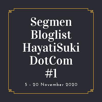 Segmen Bloglist Pertama Blog HayatiSukiDotCom, Blogger Segmen, Bloglist Blog,