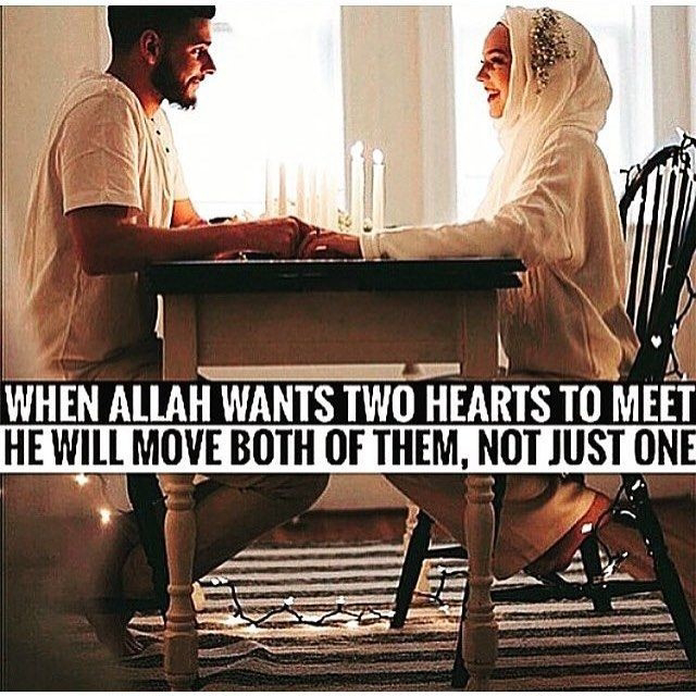 When Allah Wants Two Hearts To Meet  He Will Move Both Of Them, Not Just One