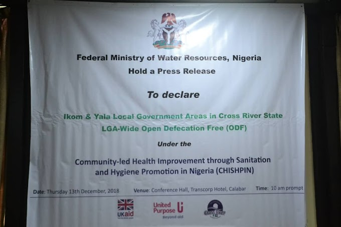 CROSS RIVER STATE BECOMES THE FIRST STATE IN WEST AFRICA TO HAVE FIVE LGA DECLARED OPEN DEFECATION FREE.