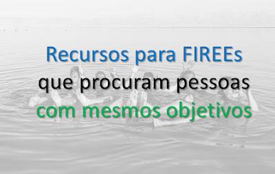 Recursos para FIREEs que procuram pessoas com mesmos objetivos