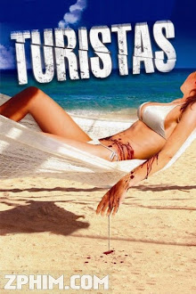 Kỳ Nghỉ Chết Chóc - Turistas (2006) Poster