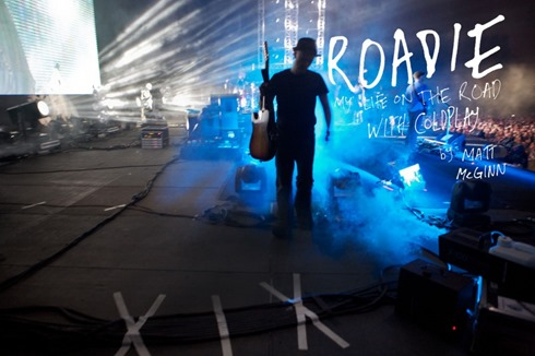 ROADIE-MY-LIFE-ON-THE-ROAD-WITH-COLDPLAY-BY-MATT-MCGINN