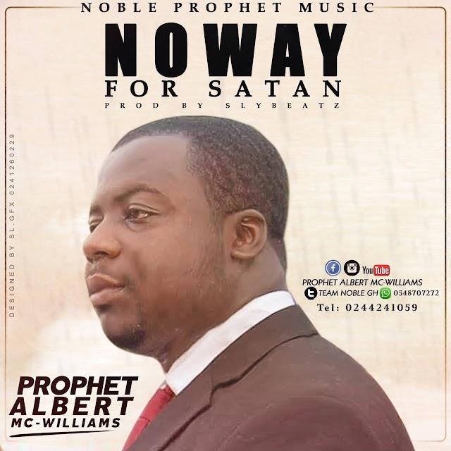 Prophet Albert MC-Williams-No Way For Satan(Prod.By Sly Beatz)