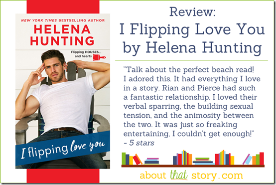 Review: I Flipping Love You by Helena Hunting | About That Story