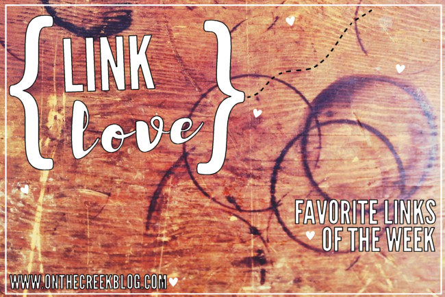 Link Love | On The Creek