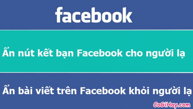 Chặn không cho kết bạn trên Facebook và cách Ẩn facebook