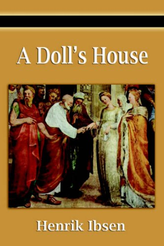 symbolism doll s house T morley, j miguel, and c leon a doll house - symbolism money: material goodness and society's perfectionsociety judges success and happiness with material wealth and not how good one.
