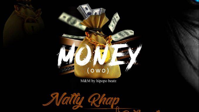 Natty Rhap ft B Smart – Owo | DOWNLOAD MP3