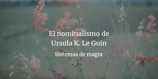 banner el nominalismo de ursula k le guin terramar magia como escribir una novela fantastica de fantasia