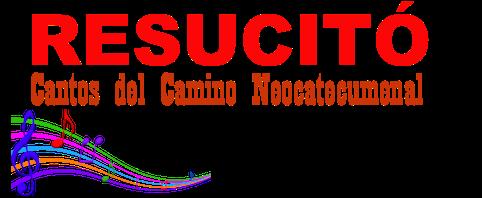 Resucitó: Cantos del Camino Neocatecumenal