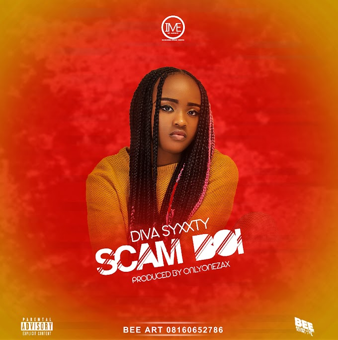 MUSIC: Diva Syxxty - Scam Boi (Prod. by Onlyonezax)   Mp3 Download « The Plug