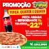 Grande promoção da Pizzaria 1° Opção