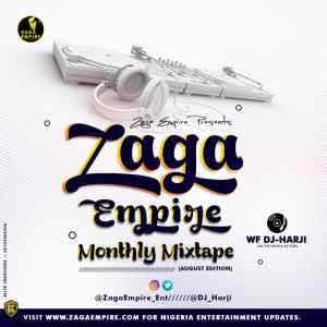 [Mixtape] ZAGAEMPIRE FT WF DJ HARJI – ZAGAEMPIRE MONTHLY MIXTAPE (AUGUST EDITION)