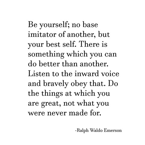 be yourself -- emerson