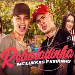 MC Lukkas e Kevinho - Reboladinha